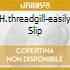 H.THREADGILL-EASILY SLIP