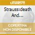 STRAUSS:DEATH AND TRANSFIGURAT