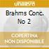 BRAHMS CONC. NO 2