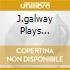 J.GALWAY PLAYS NIELSEN