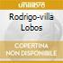 RODRIGO-VILLA LOBOS