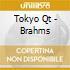 Tokyo Qt - Brahms
