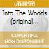 INTO THE WOODS (ORIGINAL BROAD