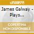 James Galway - Plays Khachaturian Concerto For Flute & Orchestra