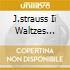 J.STRAUSS II WALTZES STOLZ