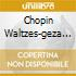 CHOPIN WALTZES-GEZA ANDA