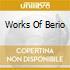 WORKS OF BERIO