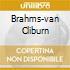 BRAHMS-VAN CLIBURN