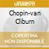 CHOPIN-VAN CLIBURN