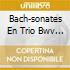 BACH-SONATES EN TRIO BWV 525-