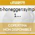 DUTOIT-HONEGGER:SYMPHONIE 1...