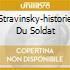 STRAVINSKY-HISTORIE DU SOLDAT