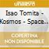 Tomita - Kosmos - Space Fantasy