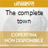 The complete town