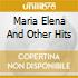 MARIA ELENA AND OTHER HITS