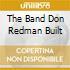 THE BAND DON REDMAN BUILT