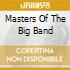 Masters Of The Big Band