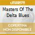 MASTERS OF THE DELTA BLUES