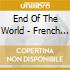 End Of The World - French Exit