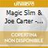 Magic Slim & Joe Carter - That Ain't Right