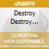 Destroy Destroy Destroy - Battle Sluts