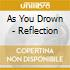 As You Drown - Reflection