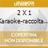 2 X 1 KARAOKE-RACCOLTA DI
