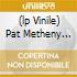 (LP VINILE) PAT METHENY GROUP