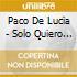 Paco De Lucia - Solo Quiero Caminar