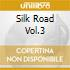 SILK ROAD VOL.3