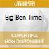 BIG BEN TIME!