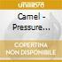 Camel - Pressure Points