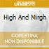 HIGH AND MIRGH