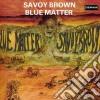 Savoy Brown - Blue Matter