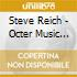 Steve Reich - Octer Music For A Large
