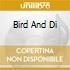 BIRD AND DI