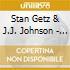 N         GETZ & J.J.AT THE OPERA HO