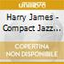 Harry James - Compact Jazz Harry James