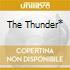 THE THUNDER*