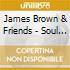 James Brown & Friends - Soul Session Live