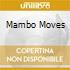 MAMBO MOVES
