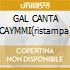 GAL CANTA CAYMMI(ristampa)