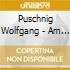 Puschnig Wolfgang - Am 4
