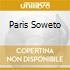 PARIS SOWETO