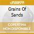 GRAINS OF SANDS