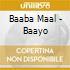 Baaba Maal - Baayo