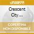 CRESCENT CITY SERENADE