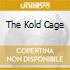 THE KOLD CAGE