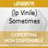 (LP VINILE) SOMETIMES