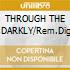 THROUGH THE PAST,DARKLY/Rem.Digipack